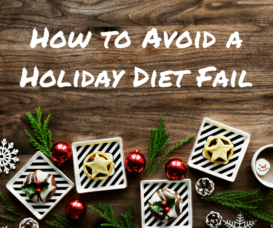 How to Avoid a Holiday Diet Fail