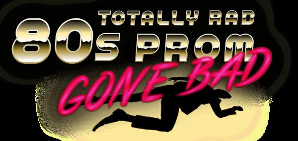 totally-rad-80s-prom-gone-bad-logo